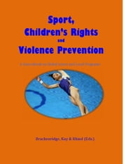 Sport, Children's Rights and Violence Prevention ebook by Celia brackenridge