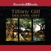 Tiffany Girl audiobook by Deeanne Gist