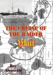 The Cruise Of The Raider Wolf ebook by Roy Alexander