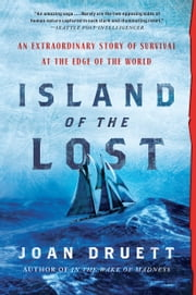 Island of the Lost - An Extraordinary Story of Survival at the Edge of the World ebook by Joan Druett