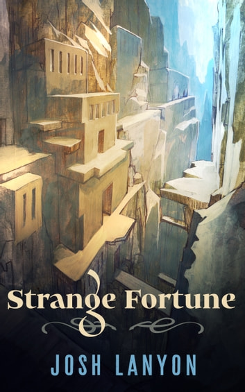 Strange Fortune Ebook By Josh Lanyon 9781945802218 Rakuten Kobo