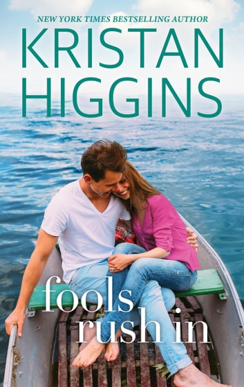 Fools Rush In ebook by Kristan Higgins