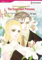 The Expectant Princess (Harlequin Comics) - Harlequin Comics ebook by Stella Bagwell, Rin Ogata