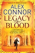 Legacy of Blood ebook by Alex Connor
