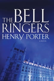 The Bell Ringers - A Novel ebook by Henry Porter