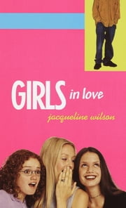 Girls in Love ebook by Jacqueline Wilson