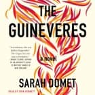 The Guineveres - A Novel audiobook by Sarah Domet