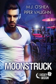 Moonstruck ebook by M.J. O'Shea, Piper Vaughn