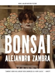 Bonsai - A Novel ebook by Alejandro Zambra,Carolina De Robertis
