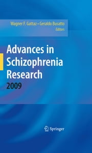 Advances in Schizophrenia Research 2009 ebook by Wagner F. Gattaz,Geraldo Busatto Filho