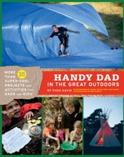 Handy Dad in the Great Outdoors ebook by Todd Davis,Nik Schulz,Jared Cruce