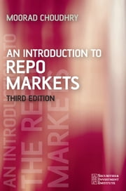 An Introduction to Repo Markets ebook by Moorad Choudhry