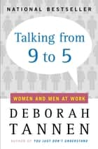 Talking from 9 to 5 ebook by Deborah Tannen