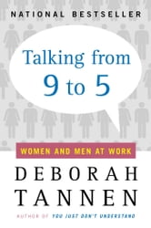 Talking from 9 to 5 - Women and Men at Work ebook by Deborah Tannen