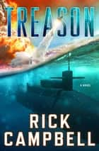 Treason ebook by Rick Campbell