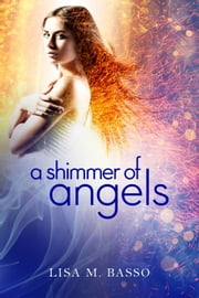 Shimmer of Angels ebook by Lisa M. Basso