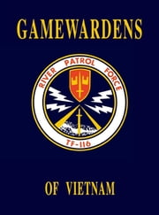 Gamewardens of Vietnam (2nd Edition) ebook by Turner Publishing