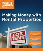 Making Money with Rental Properties - Valuable Tips on Buying High-Potential Properties eBook by Kimberly Smith, Lisa Iannucci