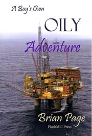 A Boy's Own Oily Adventure ebook by Brian Page