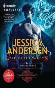 Lord of the Wolfyn & Twin Targets: Lord of the Wolfyn\Twin Targets ebook by Jessica Andersen