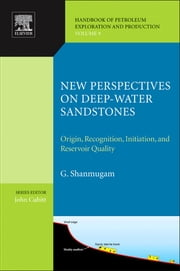 New Perspectives on Deep-water Sandstones - Origin, Recognition, Initiation, and Reservoir Quality ebook by G. Shanmugam