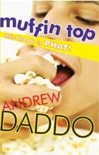 Muffin Top ebook by Andrew Daddo
