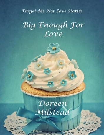 Big Enough for Love ebook by Doreen Milstead
