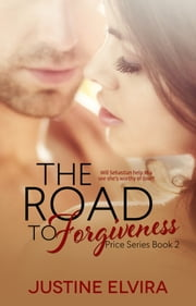 The Road To Forgiveness ebook by Justine Elvira
