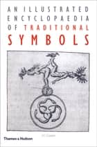 An Illustrated Encyclopaedia of Traditional Symbols ebook by J. C. Cooper