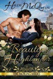 Beauty and the Highlander - Moriag, #1 ebook by Hildie McQueen