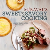 Miraval's Sweet & Savory Cooking ebook by Justin Cline Macy,Kim Macy