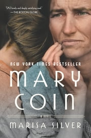 Mary Coin - A Novel ebook by Marisa Silver