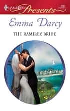 The Ramirez Bride ebook by Emma Darcy