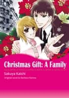 CHRISTMAS GIFT: A FAMILY - Mills & Boon Comics ebook by Barbara Hannay, Kaishi Sakuya