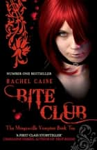 Bite Club - The Morganville Vampires Book Ten ebook by Rachel Caine