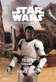 Star Wars: Finn''s Story ebook by Lucasfilm Press