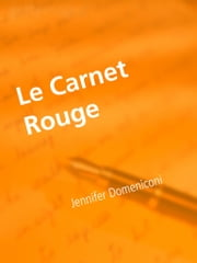 Le Carnet Rouge - tutoriel ebook by Jennifer Domeniconi