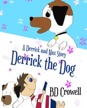 Derrick the Dog ebook by BD Crowell