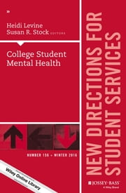 College Student Mental Health - New Directions for Student Services, Number 156 ebook by Kobo.Web.Store.Products.Fields.ContributorFieldViewModel