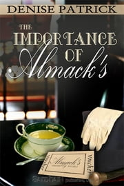 The Importance of Almack's ebook by Denise Patrick