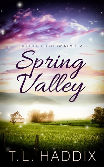 Spring Valley - Firefly Hollow, #11 ebook by T. L. Haddix