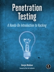Penetration Testing - A Hands-On Introduction to Hacking ebook by Georgia Weidman