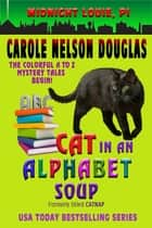 Cat in an Alphabet Soup ebook by Carole Nelson Douglas