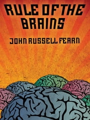 Rule of the Brains: Classic Science Fiction Stories ebook by John Russell Fearn