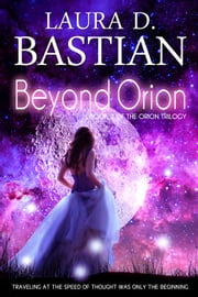Beyond Orion ebook by Laura D. Bastian