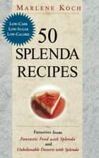 50 Splenda Recipes ebook by Marlene Koch