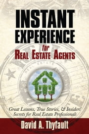 Instant Experience For Real Estate Agents ebook by David Thyfault