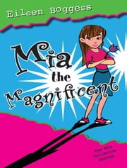 Mia the Magnificent ebook by Eileen Boggess