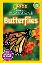 National Geographic Readers: Great Migrations Butterflies ebook by Laura Marsh