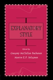 Explanatory Style ebook by Gregory McClell Buchanan,Martin E.P. Seligman